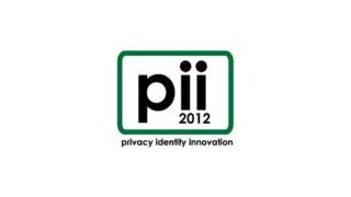 PII 2012 - Privacy Identity Innovation